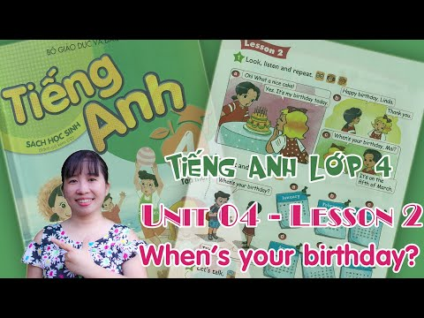 Tiếng Anh lớp 4 – Unit 4 – When's your birthday? – Lesson 2