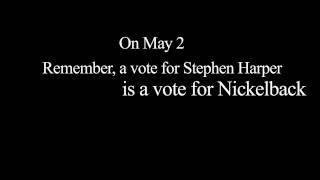 Attack Ad: A vote for Stephen Harper is a vote for Nickelback