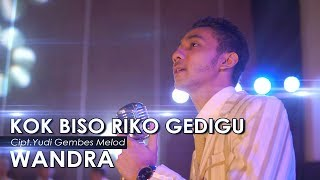 Wandra - Kok Biso Riko Gedigu (Official Music Video)