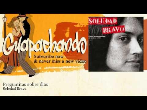 Soledad Bravo - Preguntitas sobre dios - Guapachando