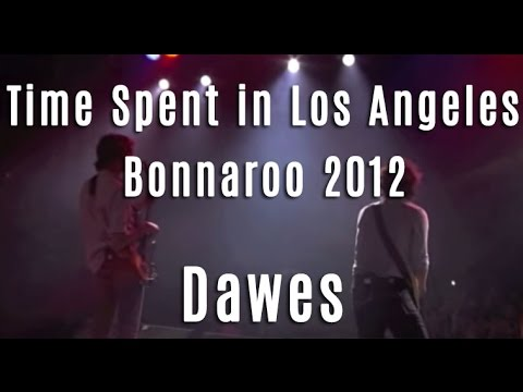 "Dawes - ""Time Spent in Los Angeles"" - Bonnaroo 2012"