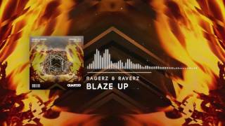 Ragerz RaverZ Blaze Up OUT NOW FREE Supported By Hardwell