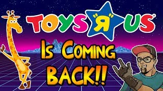 Toys 'R' Us Is Coming BACK!!! Excited!!!