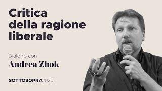Critica della ragione liberale. Dialogo con Andrea Zhok | Sottosopra 2020