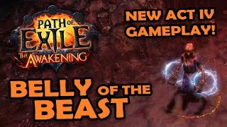 Path of Exile Awakening Beta: NEW ACT 4 GAMEPLAY! - Belly of the Beast & An Old Enemy Returns!