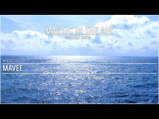 PodcastShow | Music in the Air VH E533-71 - Guest Mix Mavee