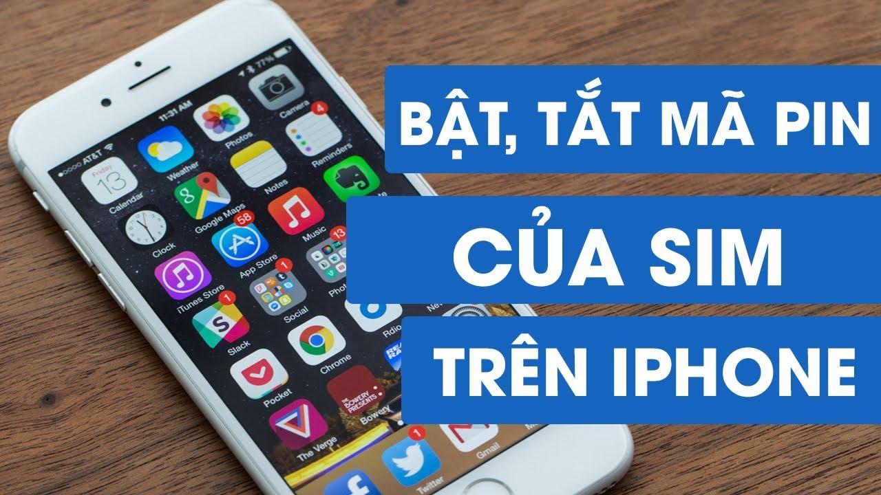 Cách bật và tắt mã PIN của SIM trên iPhone đơn giản