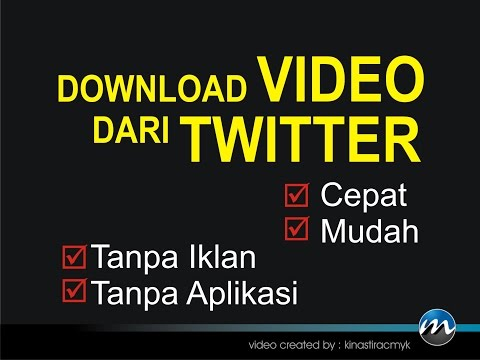 CARA DOWNLOAD VIDEO DARI TWITTER PALING MUDAH