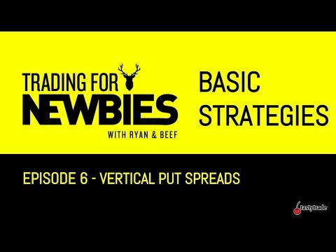 Basic Strategies - Vertical Put Spreads    Trading for Newbies