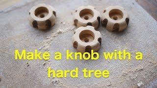DIY 木製ノブ Make a knob with a hard tree