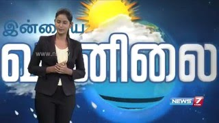 Weather Forecast | 17.05.2016 | News7 Tamil