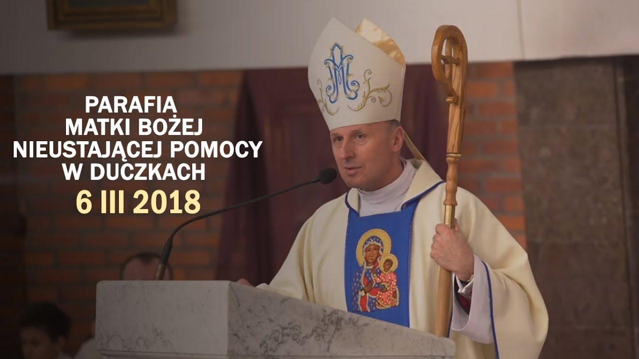Bp M. Solarczyk: Otrzymujemy ten dar na nowo (6 III 2018 r.)