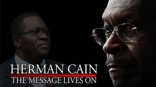 Tribute to Herman Cain| THE MESSAGE LIVES ON