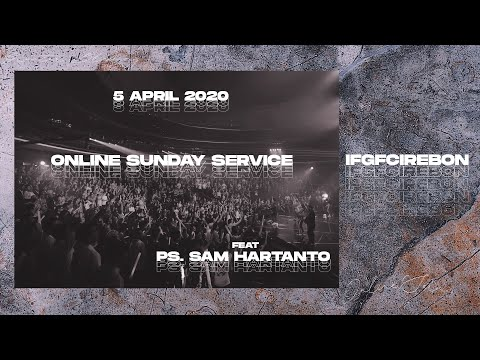 IFGF Cirebon   Online Sunday Service 5 April 2020 Feat Ps Sam Hartanto