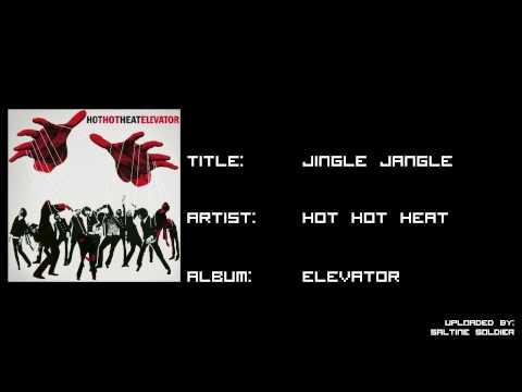 Jingle Jangle - Hot Hot Heat - Elevator