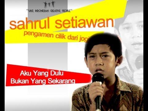 sahrul setiawan (Video Pengamen Cilik lagu Aku Yang Dulu Bukan Yang Sekarang)