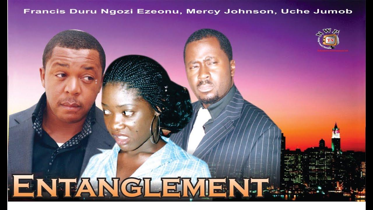 Download Entanglement   - Nigerian Nollywood Movie