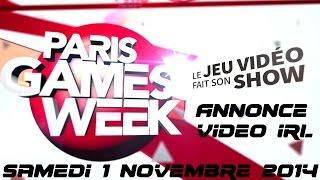 [ANNONCE IRL] Paris Games Week - Samedi 1er Novembre 2014 ! [Fr]