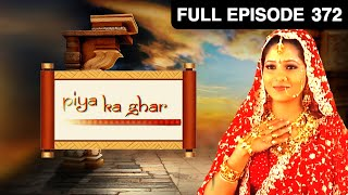 EP - 372 - पिया का घर - Hindi Tv Serial Romantic Love Story - Narayani Shastri  Alokh Nath - Zee Tv