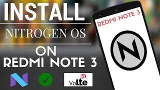 Nitrogen OS 7.1.1 On Redmi Note 3 Features ! (How To Install Guide) VoLTE + Video Calling !