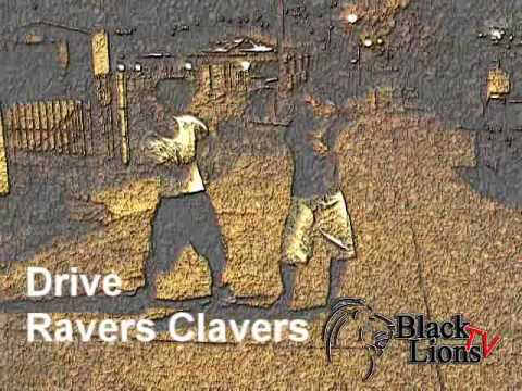 BLACK LIONS TV walk & talk Drive around dem RAVERS CLAVERS