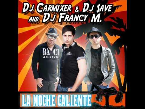Dj Carmixer & Dj Save And Dj Francy M Feat. Rick Flow - La Noche Caliente (Radio Mix)