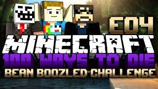Minecraft: 100 Ways To Die | BEAN BOOZLED BARF - #05