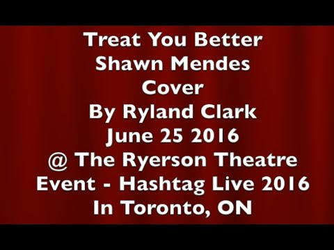 Treat You Better Shawn Mendes Cover By Ryland...