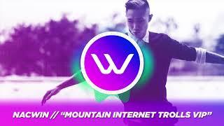 Nacwin - Mountain Internet Trolls VIP
