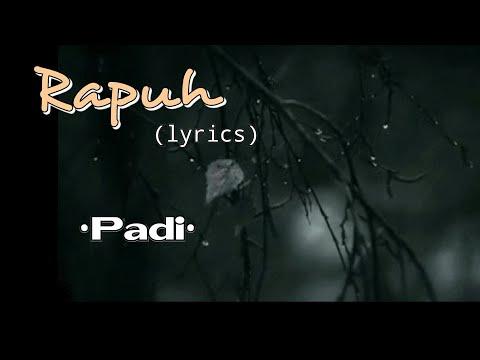 Rapuh - Padi (lyrics)