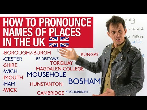 How To Say The Names Of Places In The UK