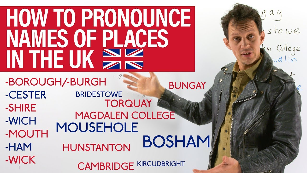How To Say The Names Of Places In UK