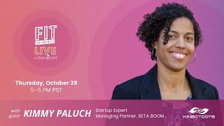 """FIT Live! Talking """"Keys To Becoming a Dynamic Founder"""" with Startup Expert, Kimmy Paluch!"""