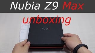 Nubia Z9 Max unboxing