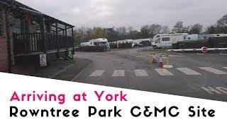 Arriving At York Rowntree Park Caravan And Motorhome Club Site | York Rowntree Park 2018 Pt1