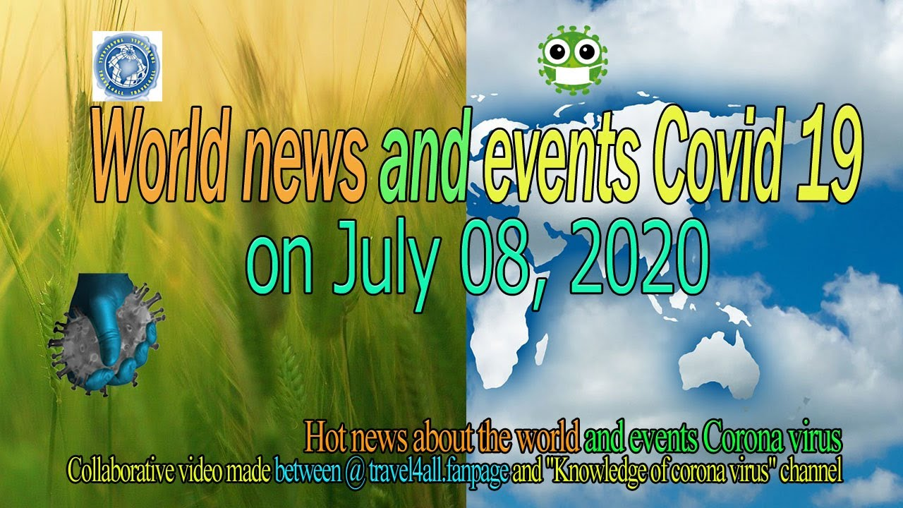 World news and events Covid 19 on July 08, 2020|| World News|| KCVC