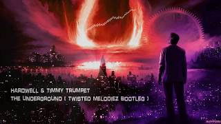 Hardwell & Timmy Trumpet - The Underground (Twisted Melodiez Bootleg) [Free Release]