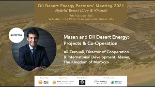 Dii Desert Energy and Masen: Projects & Co-Operation Ali Zerouali, Masen, The Kingdom of Morocco