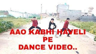 AAO KABHI HAVELI PE     DANCE VIDEO    CHOREOGRAPHY @ SAM    ASTROL THE DANCE CREW..