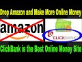 Drop Amazon |Make More Money Online | Best Site For Affiliate Marketing Money|Clickbank and Get Paid