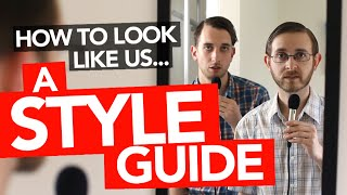 How To Look Like Us (A Style Guide)