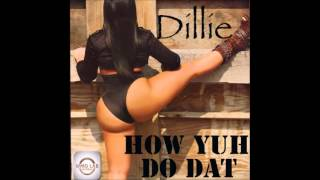 Dillie Abner- How yuh do dat? ( explicit )