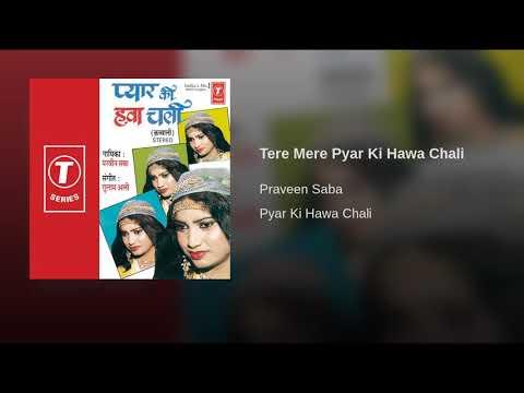 Praveen - Saba _-_ Tere - Mere - Pyar - Ki - Hawa -Chali