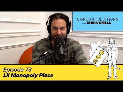 Congratulations Podcast w/ Chris D'Elia | EP73 - Lil Monopoly Piece