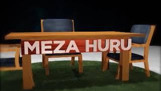 MEZA HURU, IJUMAA 22 MARCH, 2019