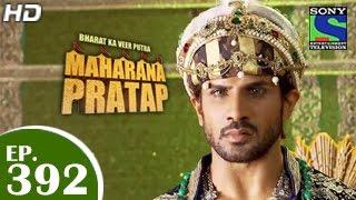 Bharat Ka Veer Putra Maharana Pratap - महाराणा प्रताप - Episode 392 - 1st April 2015