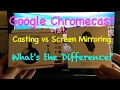 Google Chromecast: Whats the Difference Between Casting & Screen Mirroring? Explained w/ Examples