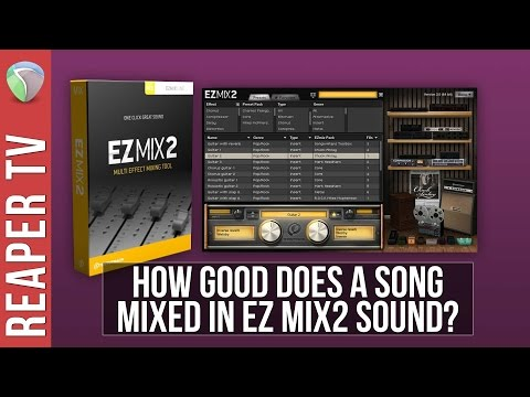 Mixing a Song with EZ Mix 2 & Reaper