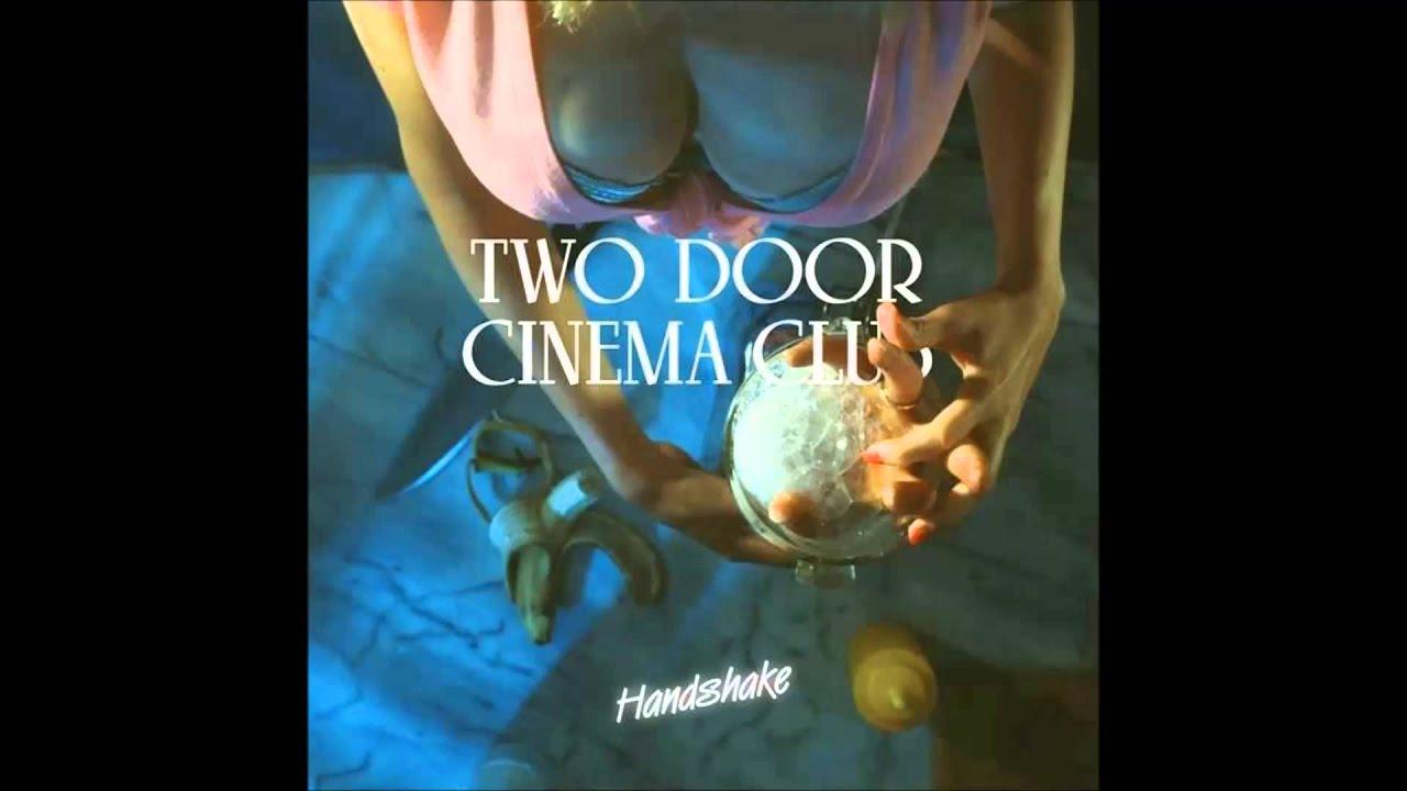 Download Two Door Cinema Club - Handshake HD