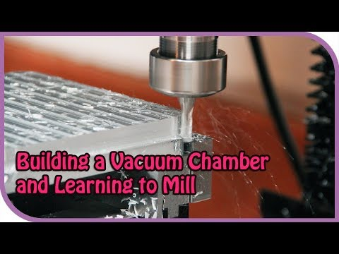 Vacuum Chamber Build with CNC Mill - BTS
